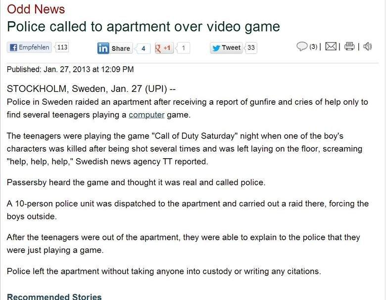 Well Fuck.. Link to the original website : www.upi.com/Odd_News/2013/01/27/Police-called-to-apartment-over-video-game/UPI-69101359306540/#ixzz2JHSWNn4G I´m feel sweden Raid codfags