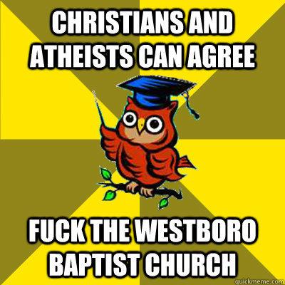 Westboro stfu. . AETHEISTS (leot HERE '