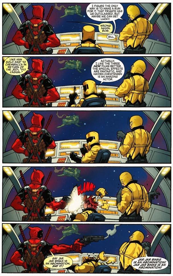 Why I love Deadpool. If you believe in midichlorians Deadpool will find you... Good ol Deadpool we all Hate Jar Jar