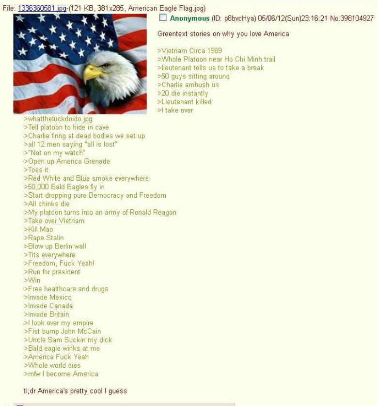 Why you love America. ITT: Why you love America greentext.. File: ( IKE, , American Eagle ) Graeme: -rt stories on my you love America Circa 1953 l/ ht) Platoon america fuck yeah
