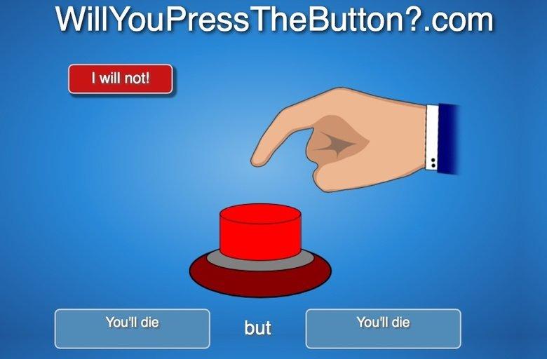 Will you press the button. . com