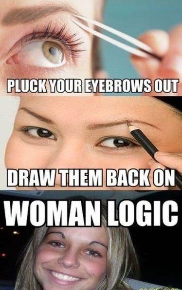 Woman Logic. loooooooooool!. tallent, e If I in worm Loan:. Schwoopy loopy repost