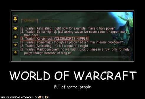 WoW. . WORLD OF M/ WACRAFT Full of normal pii'. tupla. Dobby's Sock!