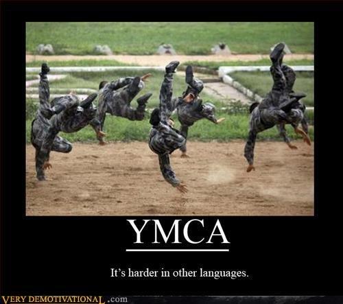 YMCA. . It' s harder' in oher languages.,. Marine ninjas. We're .