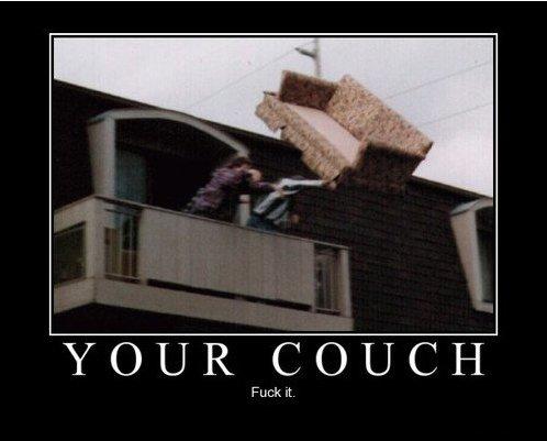 YO COUCH. I lol'd.. YOUR HOOTCH