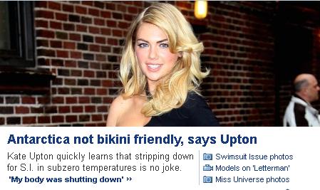 Yahoo News. . Antarctica not bikini friendly, says U Titte , pm n I uh: all learns that n: : nwr': ft: i ELI. in an luzern is n I t I , My body was shutting ' I kate upton ANTARCTICA Bikini friendly humor News joke comedy Model
