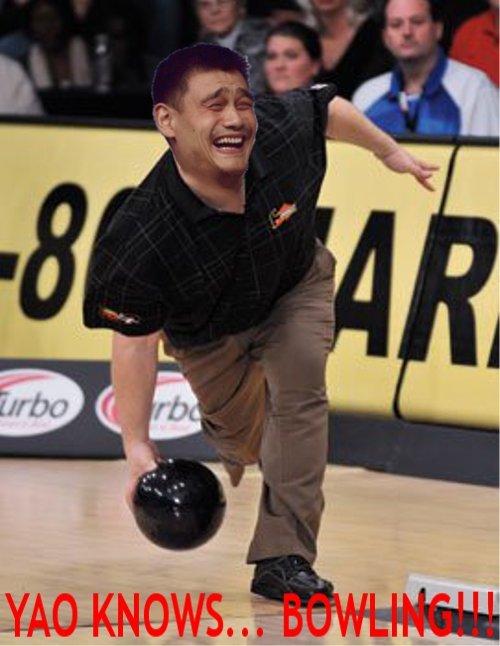 Yao Ming. Yao Ming knows Bowling..