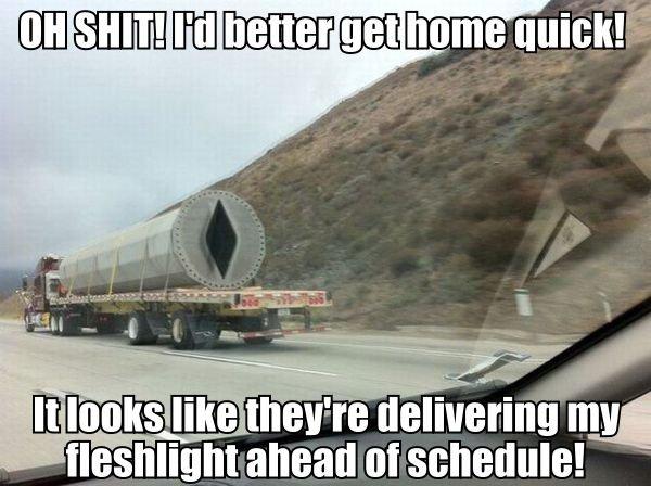 Yeah I wish!. . ii' . like met blethering my flashlight ahead of schedule!