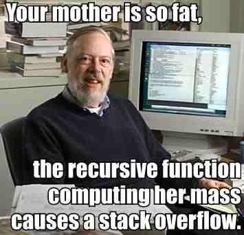 Yo Momma?. k.... the recursive cumming tiired, i,( it.. ooooooooooh snap!!!1!!!!