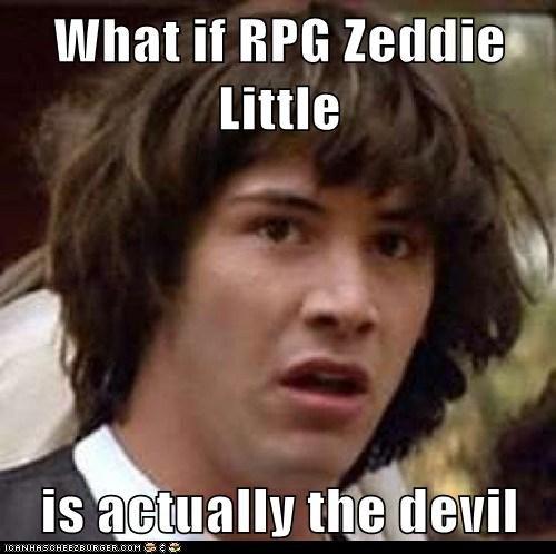 Zeddie. Think about it O_o.