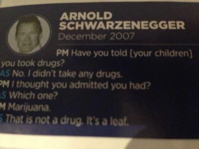 Arnie & Drugs. Arnold Schwarzenegger and drugs... 420 terminate it faggot