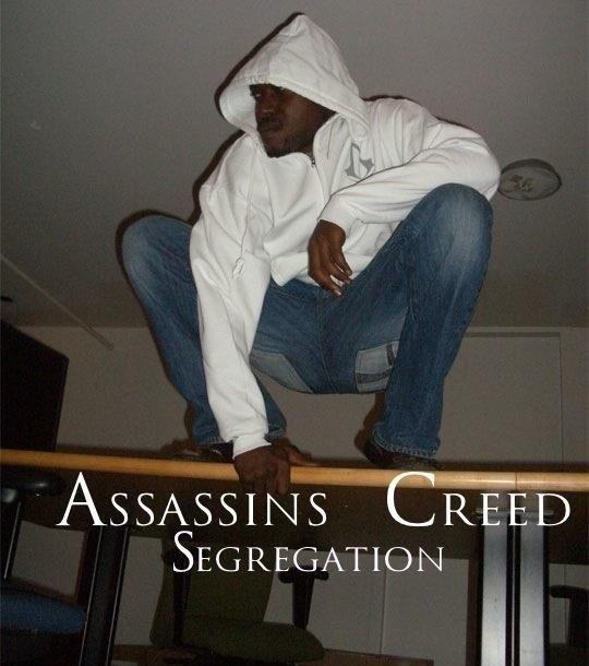 Assassin's Creed. . SEGREGATION lloll/ t