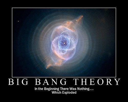big bang. go to my profile for more funny posters.. BIG BANG THEORY. i loled
