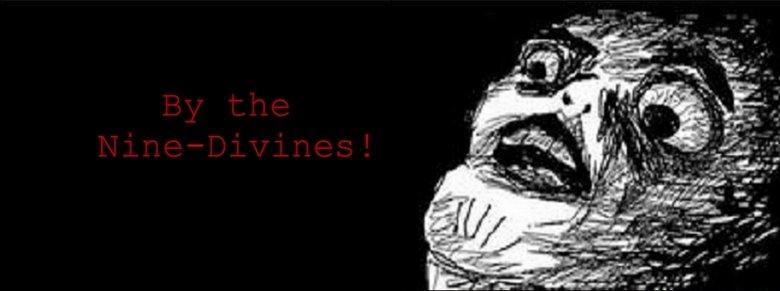 By The Nine Divine!. SKYRIM AND OBLIVION FTW!.