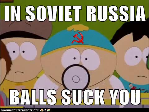 Cartman in Soviet Russia. Even cartman isn't save from Soviet Russia!.