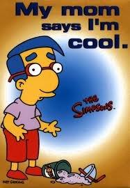 cool guy. .. milhouse is not a meme