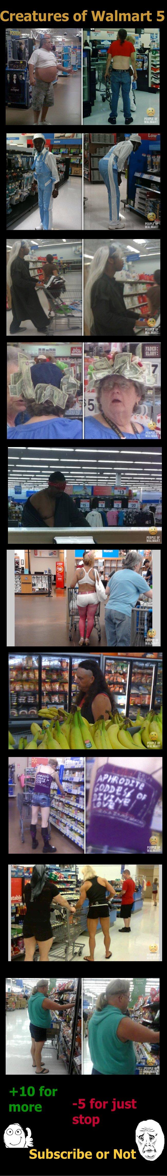 Creatures of Walmart Comp 5. Part 6-www.funnyjunk.com/funny_pictures/2094090/Creatures+of+Walmart+Comp+6/ Part 1- www.funnyjunk.com/funny_pictures/2083969/Creat