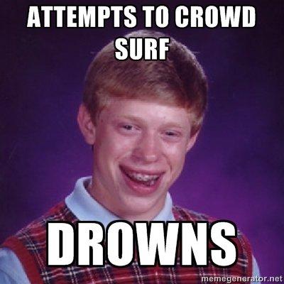 Crowd Surfing. . SURF. gets eaten by a loan shark