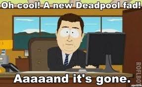 Deadpool. .. Not yet.