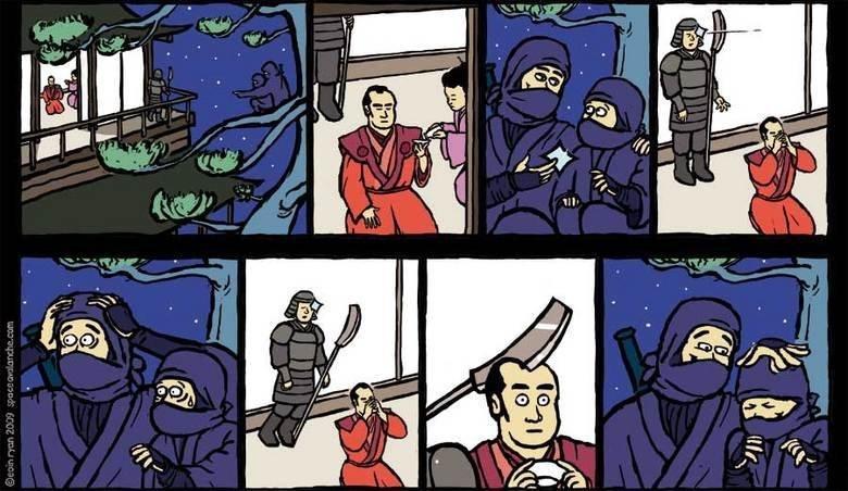 Dem ninjas. .