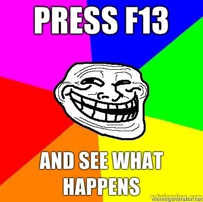 F13. OC.. hahahah he gottt meee