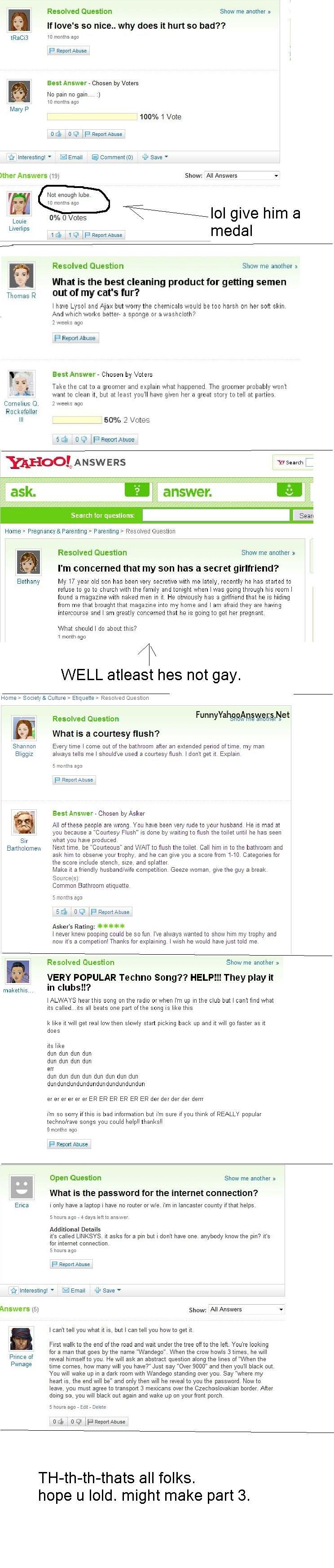 fanny yahoo question part 2. hope u lold part 1 ---> funnyjunk.com/funny_pictures/974792/funny+yahoo+questions/<br /> part 3 -----&