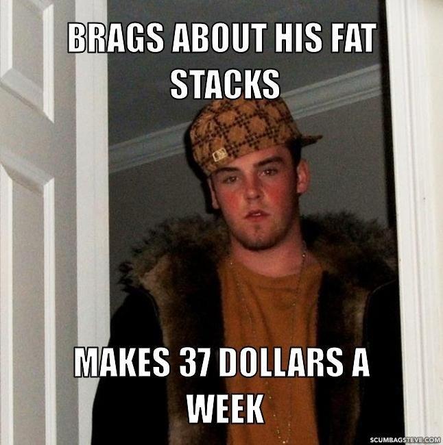 fat stacks yo'. . I Ems ABOUT HIS rm E . stacks MAKES 37 DOLLARS 11 WEEK