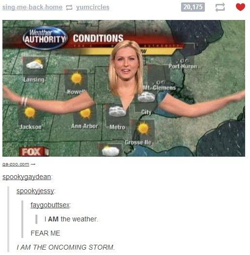 Fear me. . Irma! ltmq! . L: encircles EDGE adman: I I AM the weather- FEAR ME. Cameltoe.