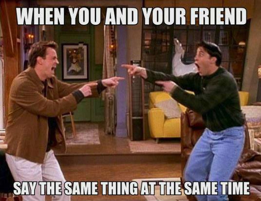 Friends. . WHEN VIII] MI] YOUR