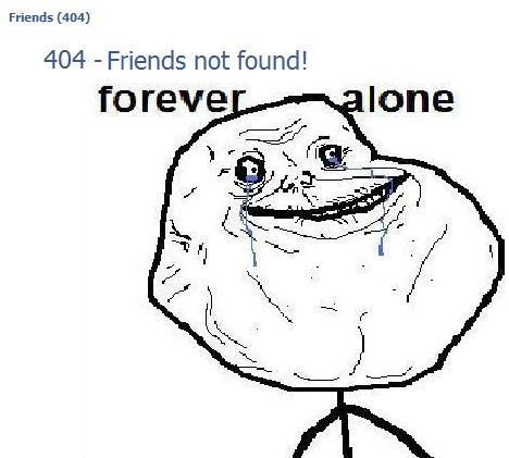 friends not found. Facebook 404 friends... = friends not found . 404 - Friends not found!. desu, spam spam, bump & the game...