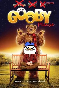 """gooby pls. .. """"bcuz evybdy nedz a frend"""" Fixed"""