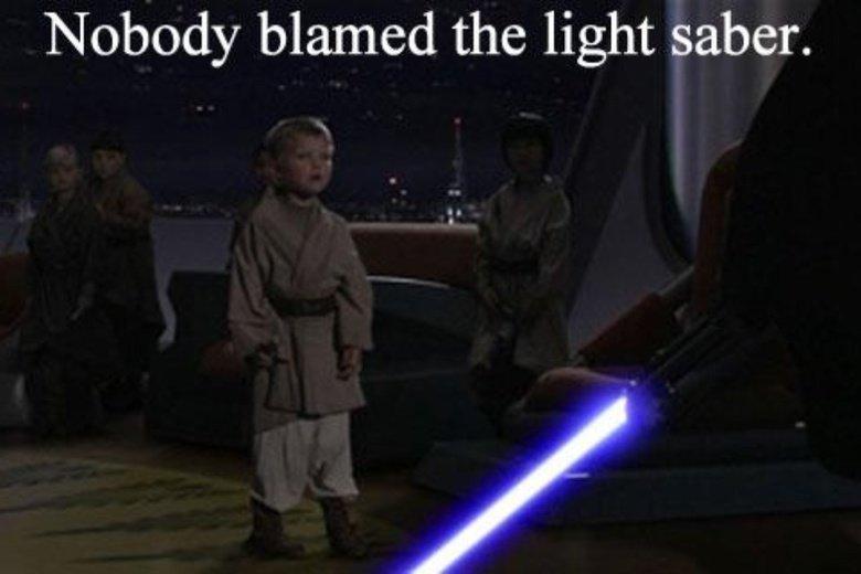 Gun Laws. . Nobody blamed the light saber.. This makes startling amounts of sense.