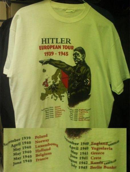 Hitler. .. that tour was nucking futs.