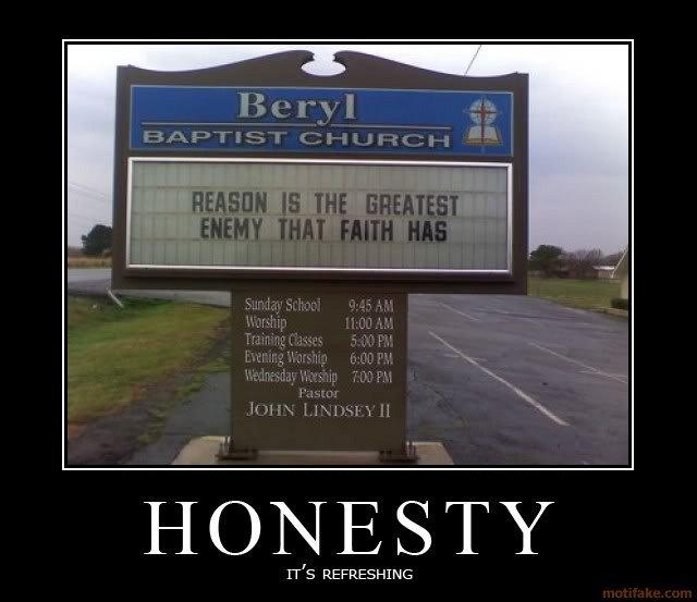 honesty. .. Blind faith- is that really asking so much? Ya... pretty much.