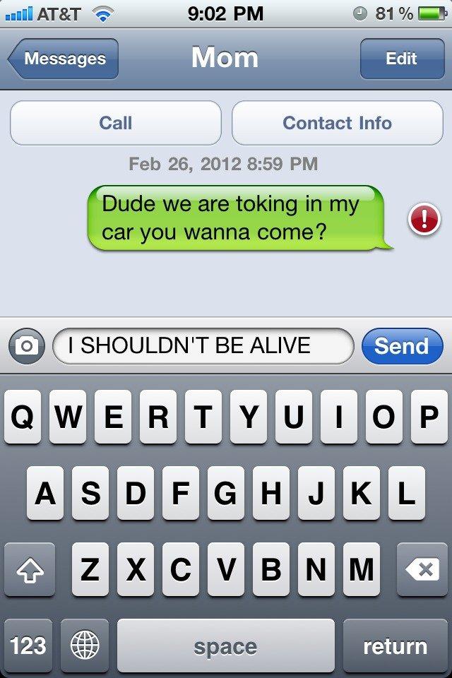 "I shouldn't be Alive!. O.C by me. Green thumbs rock too!. I Messages Mom I Edit Feb 26, 2012 8: 59 PM lloll! lla '"" 123 'tli;""))')] space return. That."