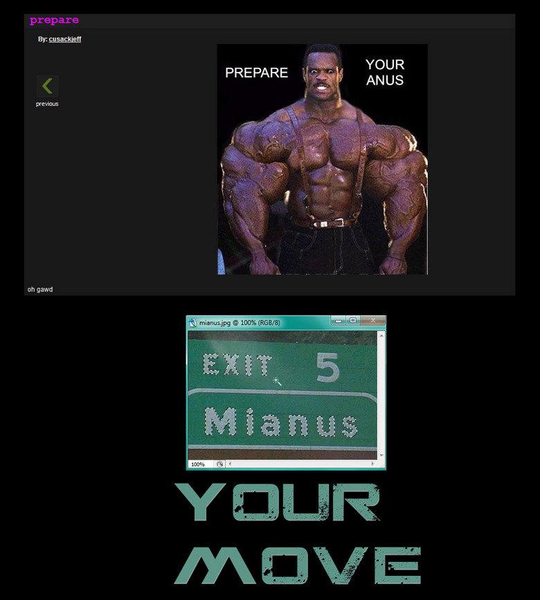 I have prepared. funnyjunk.com/funny_pictures/239303/prepare/<br /> Your move . PREPARE 1: I previous oh gawd. I smell a meme....