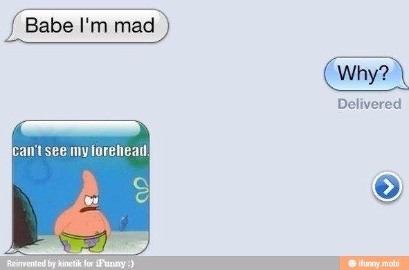 Im Mad. . Babe I' m mad Delivered