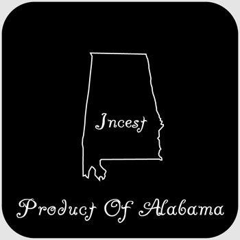 Incest product of alabama. .