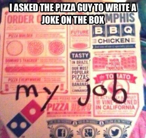 joke. .. At least he has one. I haven't eaten in weeks