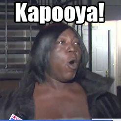 Kapooya!. .