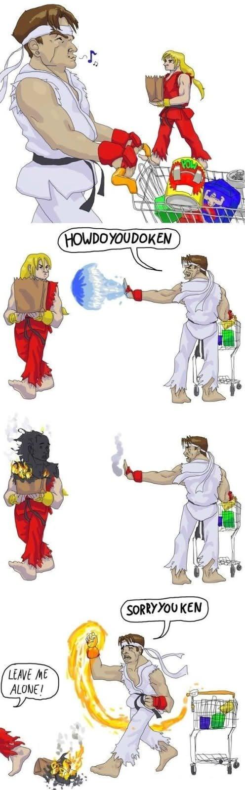 Ken. .. Ken: hey Ryu can i have some cake? Ryu: SUREYOUCAN