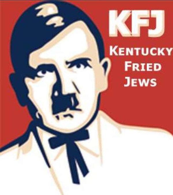 Kentucky Fried Jews. its funny cus jews. KENTUCKY FRIED Jews. i'm offensive and i find this jewish