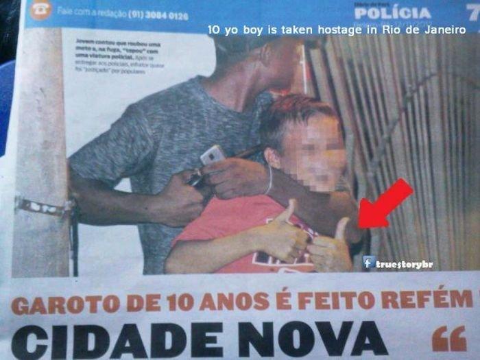 Kid doesn't give any shits. This kid is my hero. 10 yo tmy is taken ' é' Tn ctio Janeiro .. Photogenic brazilian hostage
