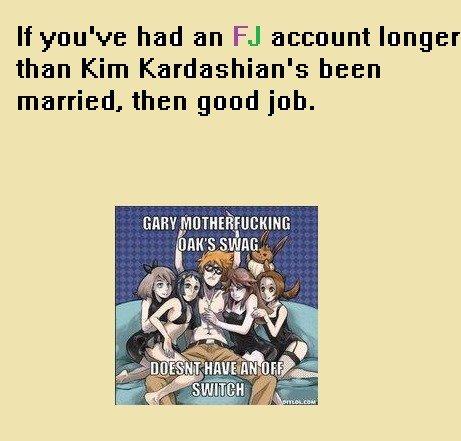 kims marriage. nice.. If yrou' v' e had an a[:[: nant longer than Kim ' s been married, then good job.