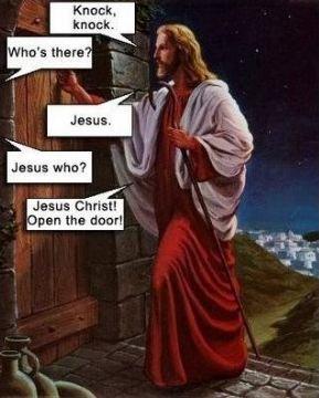 Knock Knock. . Jesus whn? l Jesus Christ! pan lir'. Earl. jesus has one massive erection