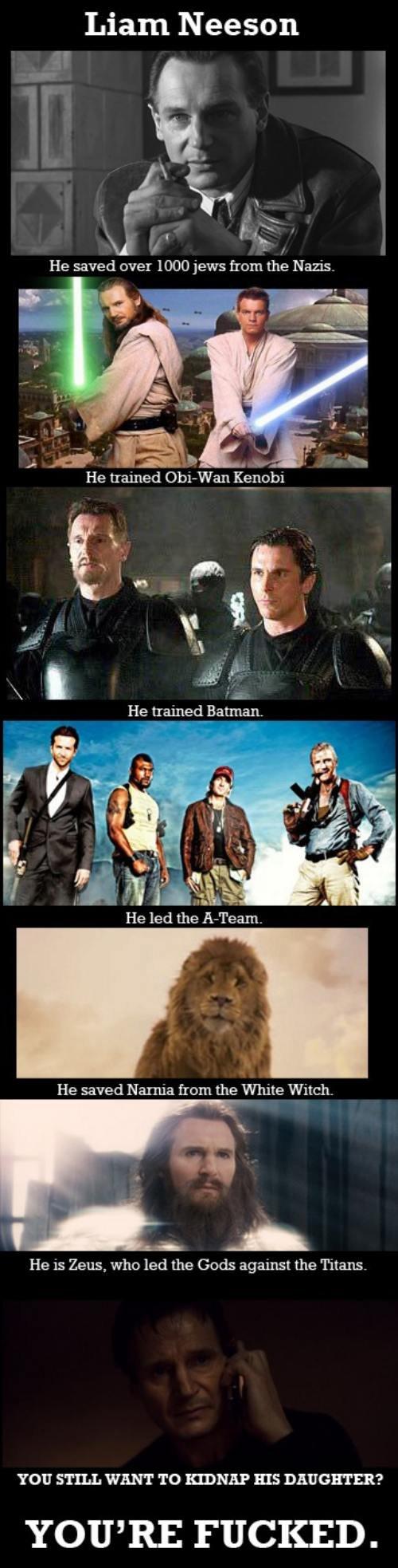 Liam Neeson. had this laying around.