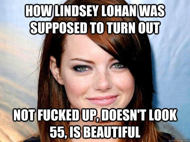 Lindsey. .. Emma Stone....Emma Watson....so many emmas...