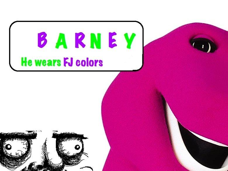 Mother Fucking Barney.. Mother Barney.. He wears Al more. I wish I was barney............... insert me gusta meme