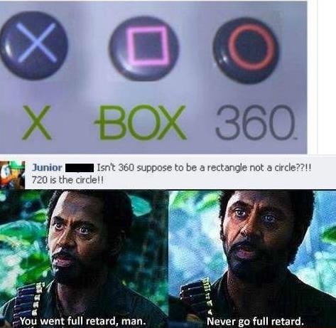 Never go full retard. :o.. XBOX 720 confirmed.