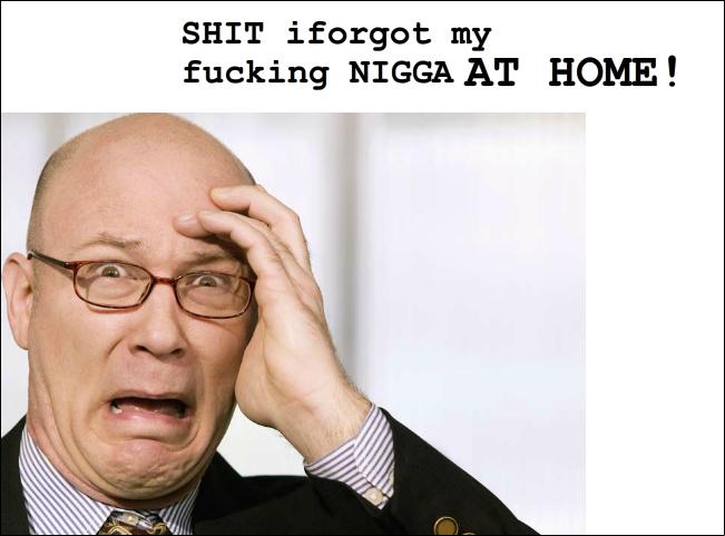 Nigga. .